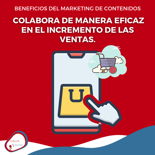 mejoran las ventas BENEFICIOS DEL MARKETING DE CONTENIDOS 4